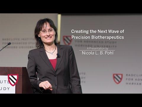 Creating the Next Wave of Precision Biotherapeutics | Nicola L. B. Pohl || Radcliffe Institute