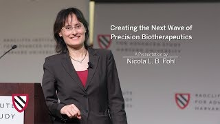 Creating the Next Wave of Precision Biotherapeutics   Nicola L. B. Pohl    Radcliffe Institute thumbnail