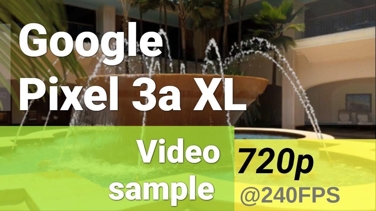 Google Pixel 3a XL slow motion 720p@240fps video
