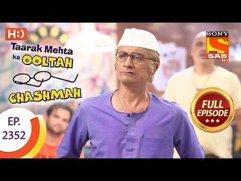 Taarak Mehta Ka Ooltah Chashmah – Ep 2352 – Full Episode – 5th December, 2017