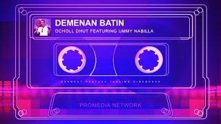 Demenan Batin - Ocholl Dhut feat Ummy Nabilla