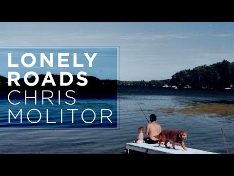 Chris Molitor - Lonely Roads (Official Audio)