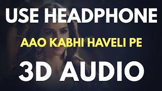 Aao Kabhi Haveli Pe (3D AUDIO) Virtual 3D AUDIO