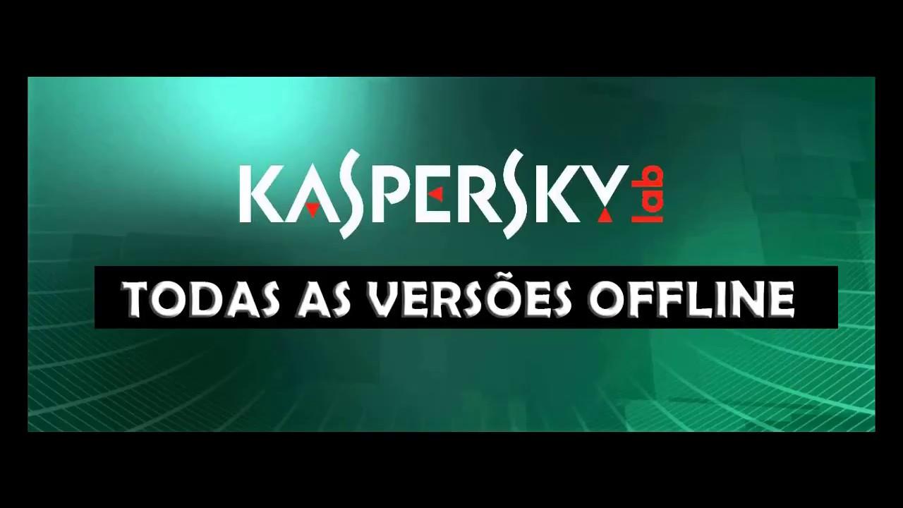 Baixar qualquer versão do kaspersky offline