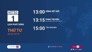 Lịch phát sóng VTC1 ngày 20/02/2019