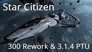 Star Citizen | 300 Rework & 3.1.4 PTU Update