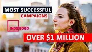 Over $1 Million: Top 5 Indiegogo Most Successful Campaigns - New Inventions You Didn