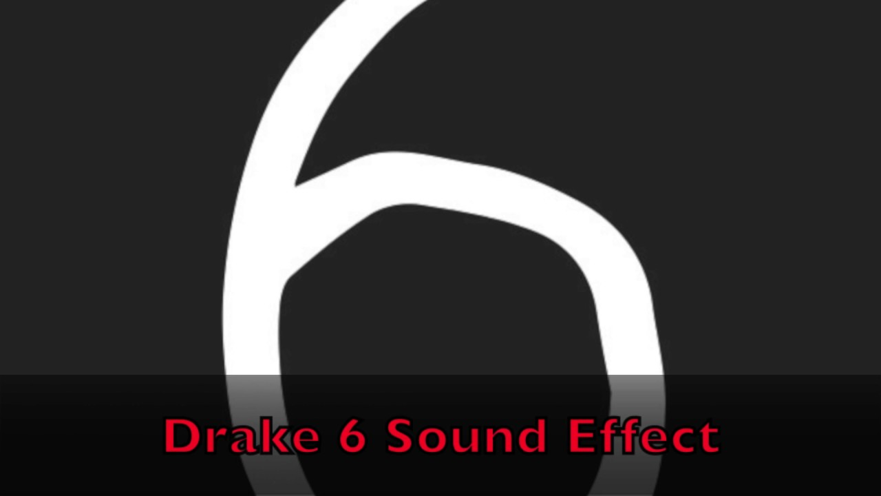 drake 6 sound effect youtube