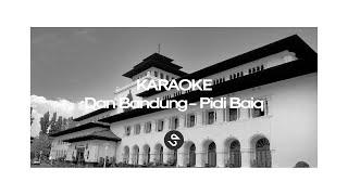 Dan Bandung - Pidi Baiq The Panasdalam Bank (KARAOKE)