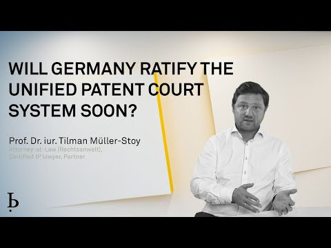 IP Quick Tip: Will Germany Ratify The Unified Patent Court System Soon? (Tilman Müller-Stoy, 2020)