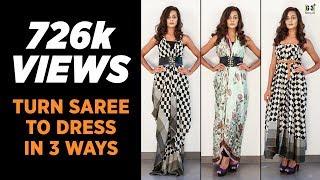 3 Ways To Turn Your Saree to a Dress - Saree Draping Styles