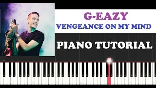G Eazy Vengeance On My Mind Piano Tutorial