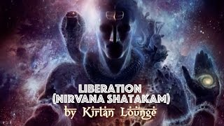Liberation ( Nirvana Shatakam )