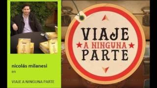 Nicolás Milanesi en El Viaje a Ninguna Parte: generaciones, juventud...