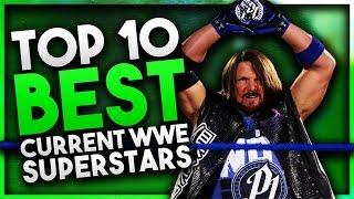 Top 10 Best Current WWE Superstars