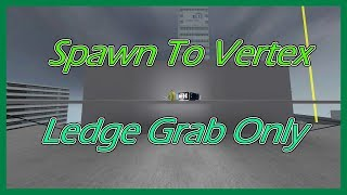 Roblox Parkour - Spawn To Vertex [Ledge Grab]