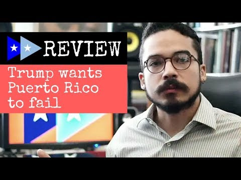 PRF Review: Trump wants Puerto Rico to fail