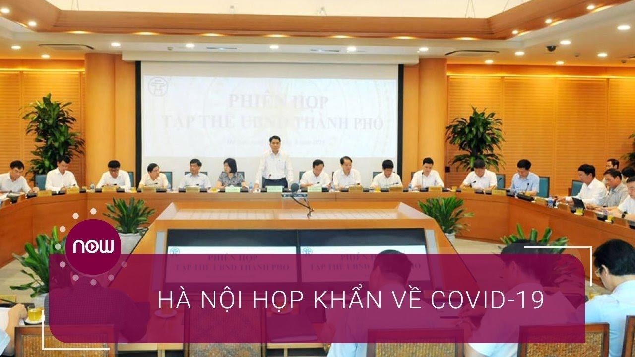 Hà Nội họp khẩn về một sự việc liên quan đến Covid-19 | VTC Now