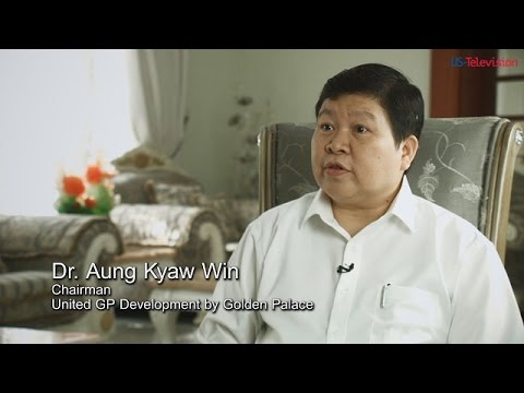 Interview with Dr. Aung Kyaw Win, Chairman of United GP Development