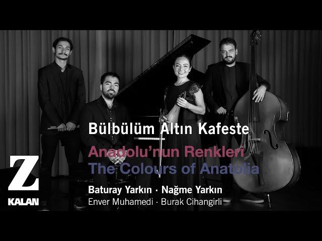 Baturay Yarkın & Nağme Yarkın - Bülbülüm Altın Kafeste [ Anadolu'nun Renkleri © 2019 Z Müzik ]