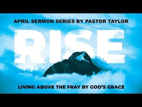 Sugar Land Baptist Church - Sermon - April 29, 2018 - RISE:  Rise Above Your Circumstances