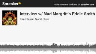 Interview w/ Mad Margritt's Eddie Smith (made with Spreaker)