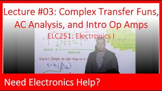 ELC251-03: Complex Transfer Functions, AC Ckts Analysis, and Intro to OpAmps (Ch01, Lecture03)