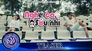 NGHÉ CA và SỬU NHI | Ti Gôn KAYA Club | Teaser 4K Shorfilm 2017
