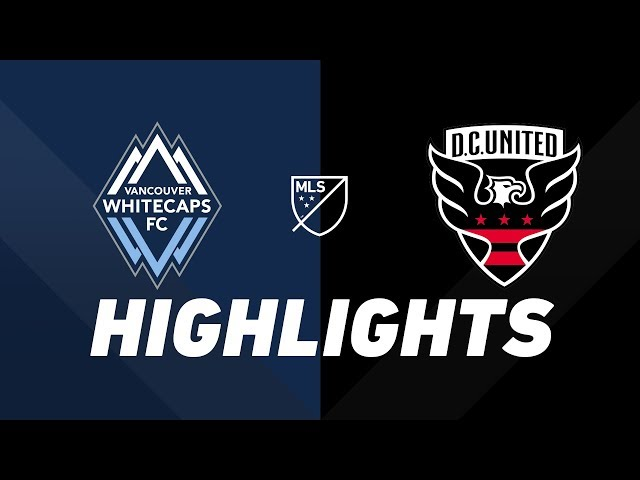 Vancouver Whitecaps FC vs. D.C. United   HIGHLIGHTS - August 17, 2019