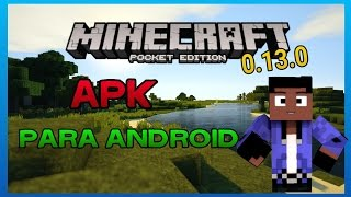 MINECRAFT PE 0.13.0 APK OFICIAL + DESCARGA