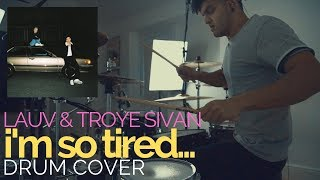 i'm so tired... - Lauv & Troye Sivan - Drum Cover