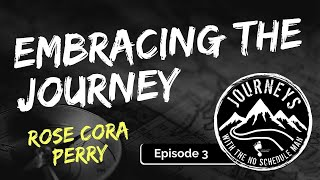 Living, Learning & Embracing the Journey: Rose Cora Perry – NSM Podcast, Ep. 3