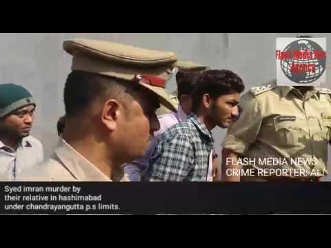 Syed imran murder by their relative/chandrayangutta p.s limits/flash media news/crime reporter:-Ali