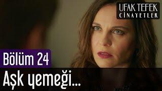 Ufak Tefek Cinayetler 24. Bölüm - Aşk Yemeği...