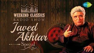 Weekend Classic Radio Show | Javed Akhtar Special | Ek Ladki Ko Dekha | Humko Aajkal Hai Intezaar