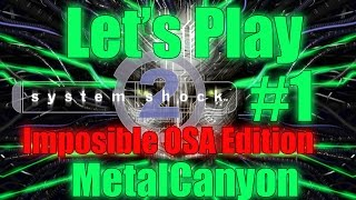 Let's Play System Shock 2 Impossible OSA (part 1 - Nightmare Rewinds)