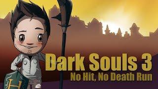 Dark Souls 3 - No Hit/Death Run (World's First - All Bosses)