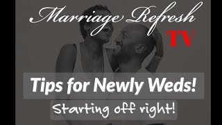 Marriage Refresh TV - Tips for Newly Weds