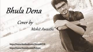 Bhula Dena   Aashiqui 2