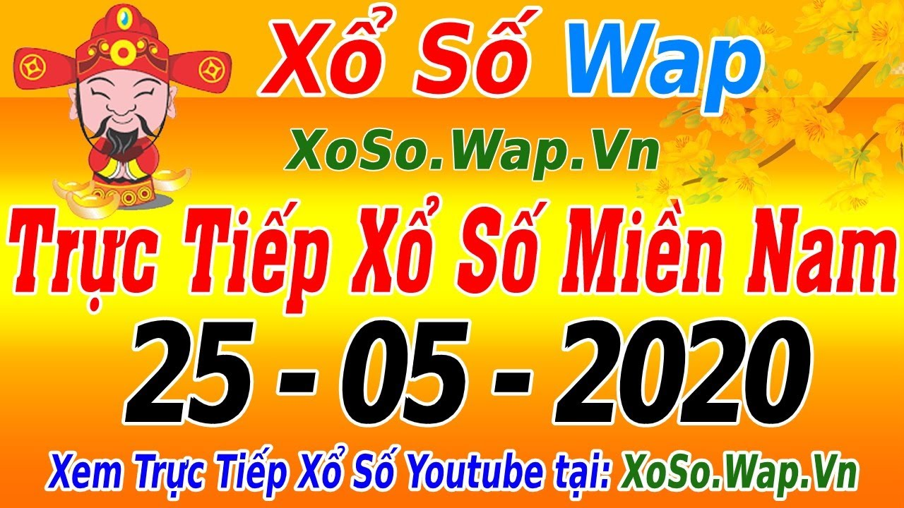 XSMN TRỰC TIẾP XỔ SỐ MIỀN NAM HÔM NAY THỨ 2 NGÀY 25/05/2020, KQXS MIEN NAM