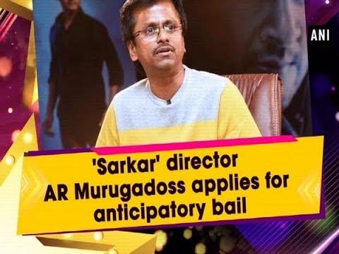 'Sarkar' director AR Murugadoss applies for anticipatory bail - #ANI News Mp3