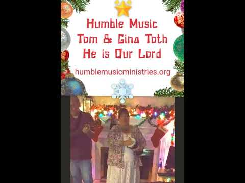 Humble Music - He Is Our Lord