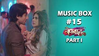 Music Box #13   Bepannaah Part I   Nishant   Raja   Elvis   Rahul Jain   Jennifer   Harshad