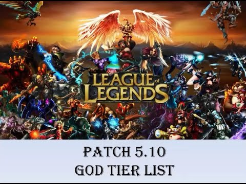 League of legends patch 5 10 god tier list youtube