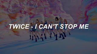 [with MV] TWICE (트와이스) - 'I CAN'T STOP ME' Easy Lyrics
