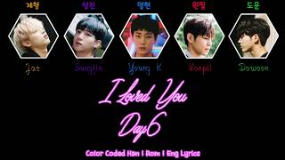 Day6 (데이식스) - i loved you [color coded han|rom|eng lyrics 가사] hello ! :) keep calm and please enjoy. no copyright infringement intended! this song does no...