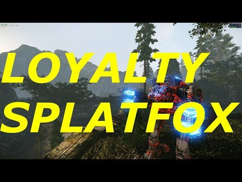MWO- SPLATFOX LOYALTY BUILD!