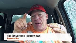 Senior Softball Bat Reviews (Estrogen in Men)