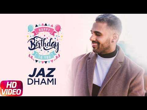 Jaz Dhami | Birthday Wish | Latest Punjabi...