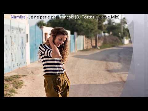 Namika - Je ne parle pas français  (DJ Tottos Groove Mix)
